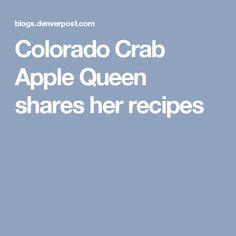 Colorado Crab Apple Queen shares her recipes