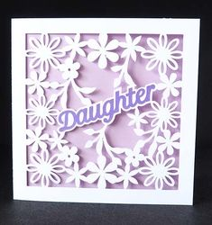 Daughter Floral Card on Craftsuprint - View Now! Hand Made Greeting Cards, Floral Card, Gift Vouchers, Get Well Cards, Paper Size, New Baby Products, Daughter, Templates, Birthday