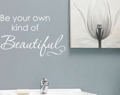 Be your own kind of Beautiful Vinyl Decal, Vinyl Lettering, Inspirational Wall Quote, Wall Art, Salon Spa Decal, Wall Decal, Home Decor, - Edit Listing - Etsy