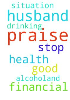 Praise The Lord. Please pray for my husband for his - Praise The Lord. Please pray for my husband for his good health and to stop drinking alcohol.And for our financial situation Posted at: https://prayerrequest.com/t/EJP #pray #prayer #request #prayerrequest