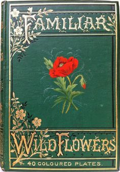 Familiar Wild Flowers by F. Edward Hulme, London, Paris & New York: Cassell and Company, Limited 1891-94 (5 vols)   Beautiful Antique Books
