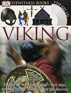 """Viking (DK Eyewitness Books) by Susan Margeson, """"Loaded with superb color photographs of Viking ships and swords, clothes and shields, memorial stones and beautiful brooches, this revised and updated edition of Eyewitness: Viking offers a unique view into the lives of the Norse people and their outstanding achievements."""""""