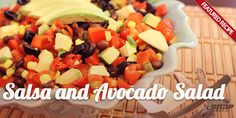 Featured Recipe: Salsa and Avocado Salad - Snap Fitness
