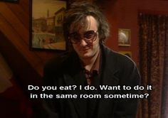 Black Books // Dylan Moran pick up lines Dylan Moran, British Humor, British Comedy, Black Books Quotes, Business Motivational Quotes, Business Quotes, Country Music Quotes, Achievement Quotes, Life Advice