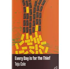 Every Day is for the Thief - Reka Afrika African Literature, Childhood Friends, Paradox, Young Man, The Past, Journey, Memories, Future, Day