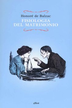 Libro Fisiologia del matrimonio Honoré de Balzac