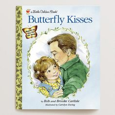 One of my favorite discoveries at WorldMarket.com: Butterfly Kisses, a Little Golden Book