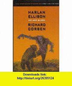 Vic and Blood Limited Edition (9780743479943) Harlan Ellison , ISBN-10: 0743479947  , ISBN-13: 978-0743479943 ,  , tutorials , pdf , ebook , torrent , downloads , rapidshare , filesonic , hotfile , megaupload , fileserve