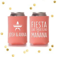 Fiesta like there is no Manana! - Custom Koozie - Fiesta Shower - Wedding Favor - Margarita Graduation Personalized Engagement Party Gift –  Custom Koozie  by CherishByNoel