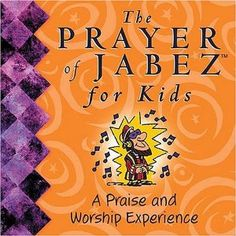 The Prayer of Jabez for Kids: A Praise http://jaymewashingtonspeaks.com/