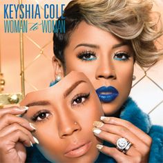 """Keyshia Cole - Woman to Woman 2012  Track listing  Standard edition!15!  No. Title  1.""""Enough of No Love"""" (featuring Lil Wayne)  2.""""Zero"""" (featuring Meek Mill)  3.""""Missing Me""""  4.""""Trust and Believe""""  5.""""Get It Right""""  6.""""Woman To Woman"""" (featuring Ashanti)  7. """"Wonderland"""" (featuring Elijah Blake)  8. """"I Choose You""""  9. """"Stubborn""""  10. """"Hey Sexy""""  11. """"Next Move"""" (featuring Robin Thicke)  12. """"Signature"""""""