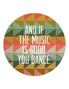 And if the Music is Good You Dance Modern by LiveLoveStudio, $20.00