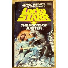 Lucky Starr and The Moons of Jupiter - Isaac Asimov