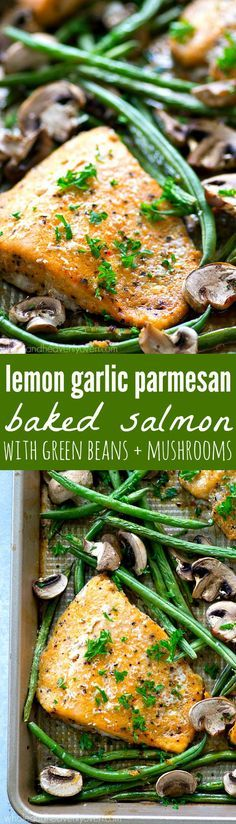 Lemon Garlic Parmesan Baked Salmon With Green Beans Mushrooms