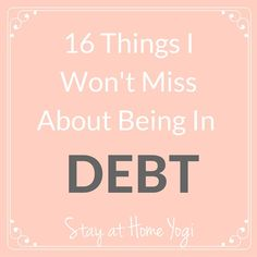 From #FridayFrivolity @prettyhill914 - 16 Things I Won't Miss About Being in Debt via StayatHomeYogi