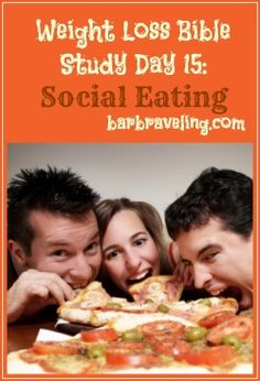 Weight Loss Bible Study Day 15: Social Eating