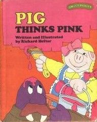 Pig Thinks  Pink -A Sweet Pickles Book
