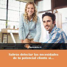 Sabrás detectar las necesidades de tu cliente potencial si…SABES ESCUCHAR.