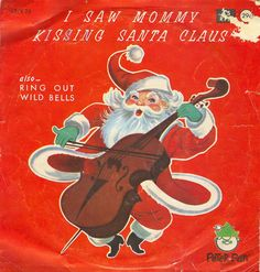 I Saw Mommy Kissing Santa Claus 45