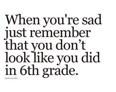 So true, do you remember my 6th grade hair cut? I DO...