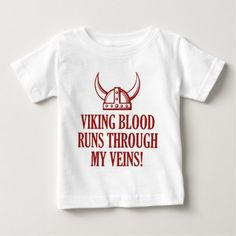 Shop Viking Blood Runs Through My Veins Baby T-Shirt created by finestshirts. Personalize it with photos & text or purchase as is! Geek Shirts, Baby Shirts, Nerd Fashion, Stylish Baby, Baby Design, Wearing Black, Funny Geek, Geek Humor, Vikings