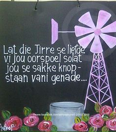 "Griekwa gebed: ""Lat die Here se liefde vir jou oorspoel solat jou se sakke knopstaan vani genade __[AShooP-Tuinkuns/FB] 60th Birthday Party, Birthday Wishes, Protea Art, Cement Flower Pots, Afrikaanse Quotes, Happy Birthday Friend, Goeie More, Life Thoughts, Windmills"