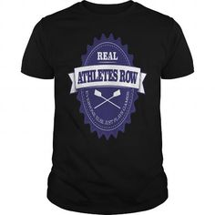 Real Athletes Row T-Shirt #name #tshirts #ROW #gift #ideas #Popular #Everything #Videos #Shop #Animals #pets #Architecture #Art #Cars #motorcycles #Celebrities #DIY #crafts #Design #Education #Entertainment #Food #drink #Gardening #Geek #Hair #beauty #Health #fitness #History #Holidays #events #Home decor #Humor #Illustrations #posters #Kids #parenting #Men #Outdoors #Photography #Products #Quotes #Science #nature #Sports #Tattoos #Technology #Travel #Weddings #Women