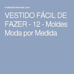 VESTIDO FÁCIL DE FAZER - 12 - Moldes Moda por Medida