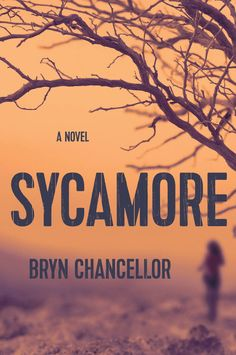 Sycamore, by Bryn Chancellor, MAY New Books 2017, Find A Book, Page