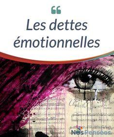 Les dettes émotionnelles Les dettes #émotionnelles ont le même effet que les dettes #matérielles : elles génèrent angoisse ainsi que #culpabilité et deviennent un obstacle qui gâche la vie. #Emotions