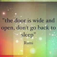The door is #wide and open, don't go back to sleep.