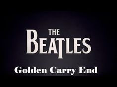 The Beatles - Golden Slumbers/Carry That Weight/The End [Digital Remastered] - YouTube