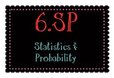 6th grade lessons that cover statistics and probability 6.SP.1 6.SP.2 6.SP.3 6.SP.4 6.SP.5
