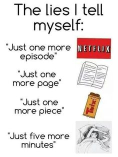 The lies I tell myself. Every day!