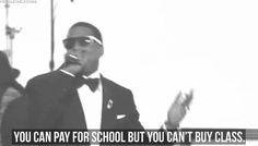 You can pay for school, but you can't buy class.