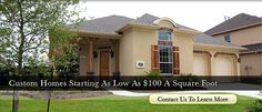 Custom homes starting as low as $100 a square foot