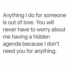 Fact Quotes, Life Quotes, Hidden Agenda, I Dont Need You, Believe Quotes, Knowing Your Worth, Spiritual Life, Infp, Intuition