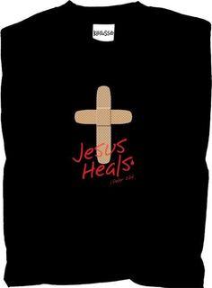 Jesus Heals T-shirt - Christian Tee Shirts, Christian Clothing, Christian Apparel, Jesus Heals, Slogan Tshirt, Jesus Shirts, T Shirts With Sayings, Christian Quotes, Cool T Shirts