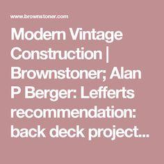 Modern Vintage Construction | Brownstoner; Alan P Berger: Lefferts recommendation: back deck project: James Buscarello