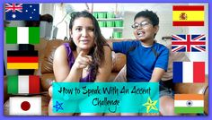 How to talk with an Accent Challenge