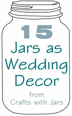 Crafts with Jars: 15 Jars as Wedding Decor -- Centerpiece Ideas... I don't know if I'd use them for a wedding but some of the ideas are pretty cute for home.
