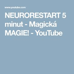 NEURORESTART 5 minut - Magická MAGIE! - YouTube