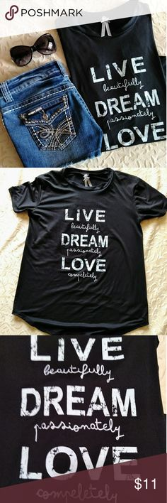 Inspirational affirmation tee Black with white print. Poly spandex blend. Size medium. Loser fit. Bust measures 19 inches across. 27 inches long. Let the world know how you feel!!! Tops Tees - Short Sleeve