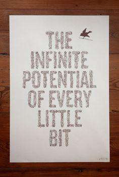 The Infinite Potential of Every LIttle Bit. A Frank Chimero Poster. £35.00