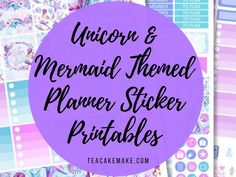 Unicorn and Mermaid Themed Planner Printables