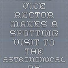 HE The Vice Rector Makes A Spotting Visit To The Astronomical Observatory Centre At The University | جامعة المجمعة | Majmaah University