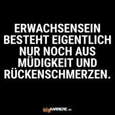 #stuttgart #mannheim #trier #köln #mainz #ludwigshafen #koblenz #erwachsen #müde #müdigkeit #rückenschmerzen #haha #lol #freunde #spaß #spruch