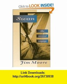 Swan-The Second Voyage (9781574090499) Jim Moore , ISBN-10: 1574090496  , ISBN-13: 978-1574090499 ,  , tutorials , pdf , ebook , torrent , downloads , rapidshare , filesonic , hotfile , megaupload , fileserve