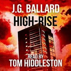 High-Rise by J.G Ballard. The fact that it's narrated by Tom Hiddleston...well, the book could be rubbish,  but that man's voice would make it a classic!