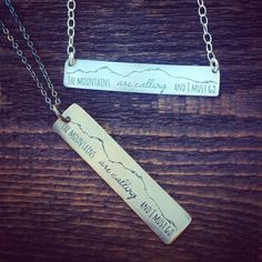 The mountains are calling and I must go. Quote by John Muir 18 sterling chain if hung horizontally. 20 sterling chain if hung vertically. Copper Jewelry, Pendant Jewelry, Mountain Fashion, The Mountains Are Calling, Autumn Winter Fashion, Fall Winter, Metal Crafts, Stamped Jewelry, Metal Stamping
